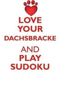 Love Your Dachsbracke and Play Sudoku Westphalian Dachsbracke Sudoku Level 1 of 15