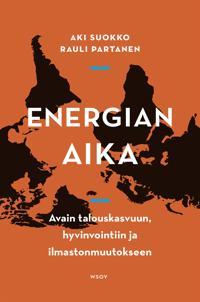 Energian aika : Avain talouskasvuun, hyvinvointiin ja ilmastonmuutokseen