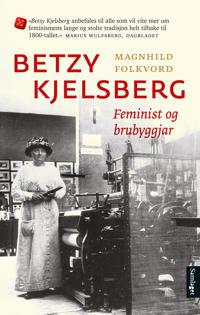 Betzy Kjelsberg - Magnhild Folkvord | Inprintwriters.org