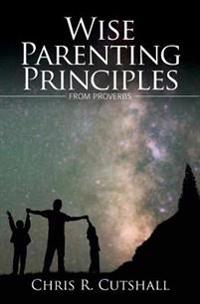 Wise Parenting Principles from Proverbs