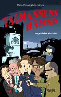 Talmannens hämnd : en politisk thriller