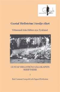 Gustaf Hellström i tredje riket : vittnesmål från Hitlers nya Tyskland