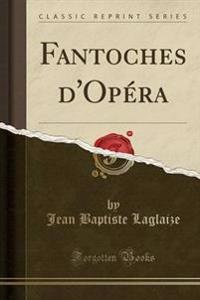Fantoches D'Opera (Classic Reprint)