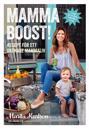 Mammaboost! : recept för ett skönare mammaliv