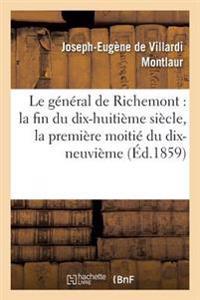 Le General de Richemont: La Fin Du Dix-Huitieme Siecle