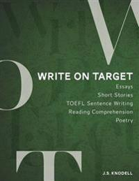 Write on Target: A Creative and Integrated Approach to Academic and Practical Writing