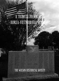 A Tribute to Wilson's Korea-Vietnam Era Veterans