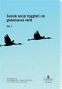 Svensk social trygghet i en globaliserad värld. SOU 2017:5. (Del 1 och 2) : Betänkande från Utredningen om trygghetssystemen och internationell rörlighet