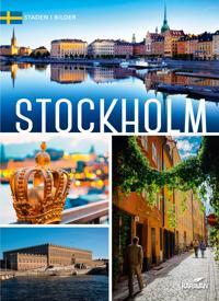 Stockholm : staden i bilder