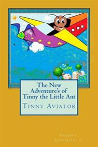 The New Adventure's of Tinny the Little Ant: Tinny Aviator