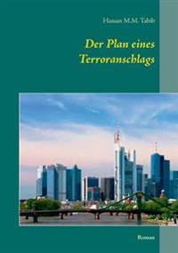 Der Plan eines Terroranschlags