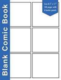 """Blank Comic Book: 6 Bolder Comics Panels,8.5""""x11,"""" 100 Pages, Blue Spine, Blank Comic Strips, Drawing Your Own Comics, Blank Graphic Nov"""
