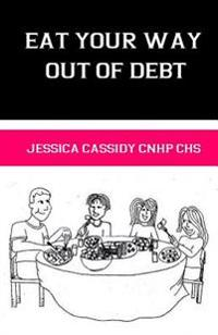 Eat Your Way Out of Debt
