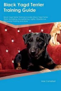 Black Yagd Terrier Training Guide Black Yagd Terrier Training Includes