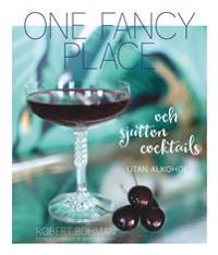 One fancy place : och sjutton cocktails utan alkohol