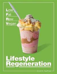 Low Fat Raw Vegan Lifestyle Regeneration