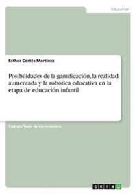 Posibilidades de la Gamificacion, La Realidad Aumentada y La Robotica Educativa En La Etapa de Educacion Infantil