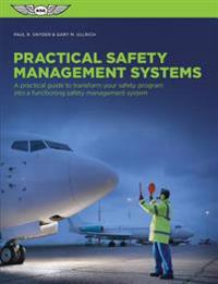Practical Safety Management Systems: A Practical Guide to Transform Your Safety Program Into a Functioning Safety Management System
