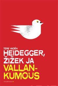 Heidegger, Zizek ja vallankumous