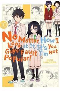 No Matter How I Look at It  It's You Guys' Fault I'm Not Popular   Vol. 10 - Nico Tanigawa - böcker (9780316439718)     Bokhandel
