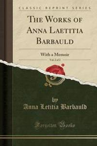 The Works of Anna Laetitia Barbauld, Vol. 2 of 2