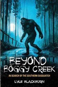 Beyond Boggy Creek