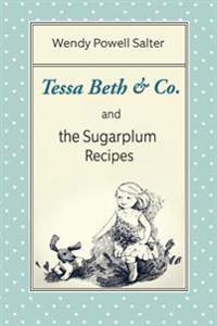 Tessa Beth & Co. and the Sugarplum Recipes