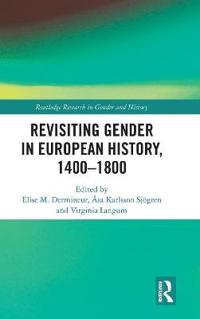 Revisiting Gender in European History 1400-1800