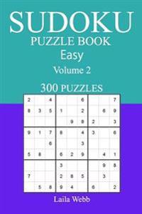 300 Easy Sudoku Puzzle Book: Volume 2