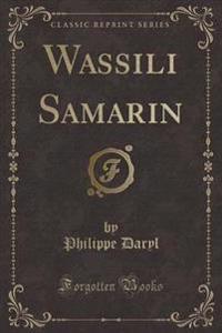 Wassili Samarin (Classic Reprint)