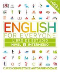 English for Everyone: Nivel 3: Intermedio, Libro de Estudio: Curso Completo de Autoaprendizaje
