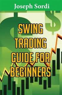 Swing Trading Guide for Beginners: Easiest Beginner Method to Learn Fast