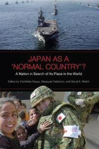 Japan as a 'normal Country'?: A Nation in Search of Its Place in the World