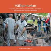 Hållbar turism : inspiration, erfarenhet och metodutveckling från arbetet med Unescos How-to-guider i Bergslagen