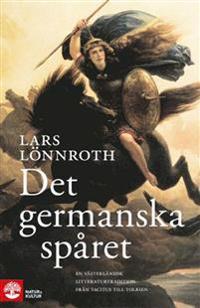Det germanska spåret : en västerländsk litteraturtradition från Tacitus till Tolkien