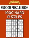 Sudoku Puzzle Book, 1,000 Hard Puzzles: Bargain Sized Jumbo Book, No Wasted Puzzles with Only One Level