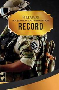 "Firearms Acquisition and Disposition Record Book Journal: 50 Pages, 5.5"" X 8.5"" Vietnam Super Trooper"