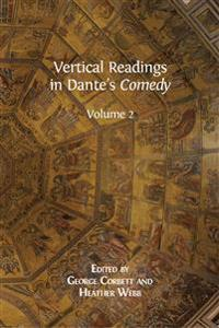 Vertical Readings in Dante's Comedy: Volume 2