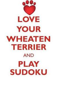 Love Your Wheaten Terrier and Play Sudoku Soft Coated Wheaten Terrier Sudoku Level 1 of 15