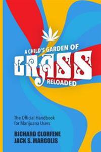 A Child's Garden of Grass -- Reloaded: The Official Handbook for Marijuana Users