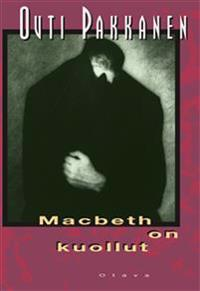 Macbeth on kuollut