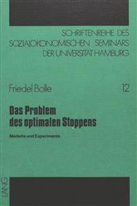 Das Problem Des Optimalen Stoppens: Modelle Und Experimente