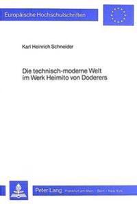 Die Technisch-Moderne Welt Im Werk Heimito Von Doderers