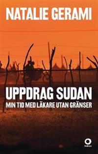 Uppdrag Sudan : min tid med läkare utan gränser - Natalie Gerami pdf epub