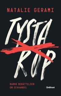 Tysta rop : barns berättelser om sexhandel