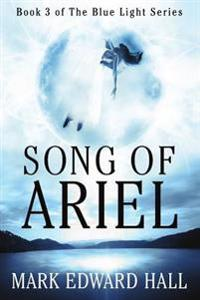 Song of Ariel: A Blue Light Thriller (Book 3)