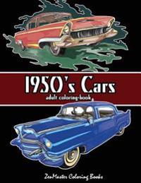 1950's Cars Adult Coloring Book: Cars Coloring Book for Men
