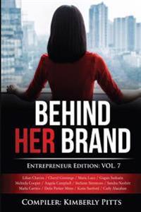Behind Her Brand: Entrepreneur Edition Vol 7