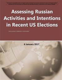 Assessing Russian Activities and Intentions in Recent Us Elections