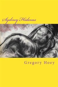Sydney Hideous: An Erotic Ghost Story